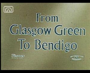 Still frame from 'From Glasgow Green to Bendigo'