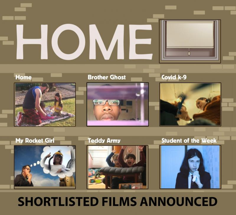 Compilation of film stills from each shortlisted film for HOME. Home. Brother Ghost. Covid K-9. My Rocket Girl. Teddy Army. Student of the Week